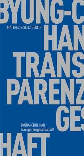 Transparenzgesellschaft de Byung-Chul Han