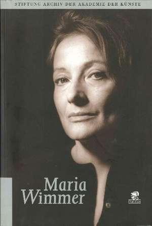 Maria Wimmer 1911-1996 de Berlin Stiftung Archiv der Akademie der Künste