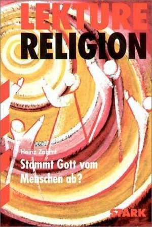 Lektuere - Religion Zahrnt: Stammt Gott vom Menschen ab?