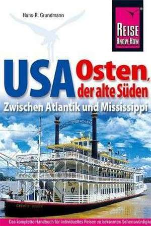 Reise Know-How Reisefuehrer USA Osten, der alte Sueden