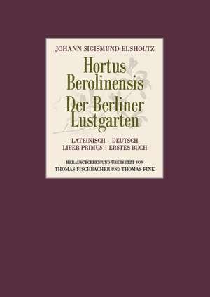 Hortus Berolinensis - Der Berliner Lustgarten
