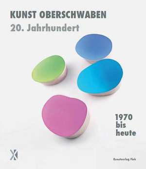 1970 bis heute - Kunst Oberschwaben 20. Jahrhundert de Maximilian Eiden