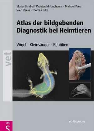 Atlas der bildgebenden Diagnostik bei Heimtieren