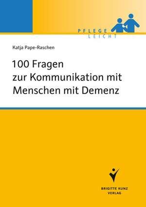 100 Fragen zur Kommunikation mit Menschen mit Demenz