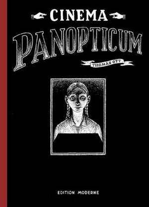 Cinema Panopticum de Thomas Ott