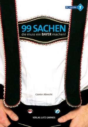 99 Sachen, die muss ein Bayer machen!
