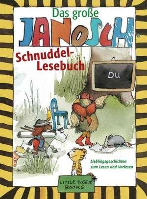 Das grosse Janosch-Schnuddel-Lesebuch
