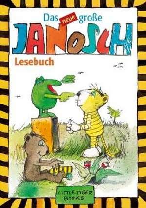 Das Neue Grosse Janosch-Lesebuch