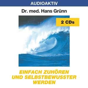 Einfach zuhören und selbstbewußter werden. 2 CDs de Hans Grünn