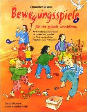 Bewegungsspiele für eine gesunde Entwicklung de Anne Wöstheinrich