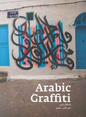 Arabic Graffiti de Pascal Zoghbi