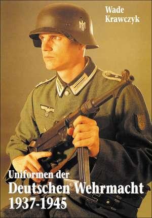 Uniformen der Deutschen Wehrmacht 1937-1945