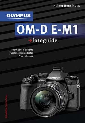 Olympus OM-D E-M1 fotoguide de Heiner Henninges