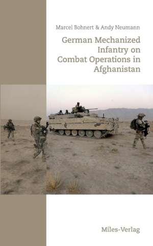German Mechanized Infantry on Combat Operations in Afghanistan de Marcel Bohnert