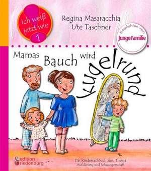 Mamas Bauch wird kugelrund - Das Kindersachbuch zum Thema Aufklaerung, Sex, Zeugung und Schwangerschaft