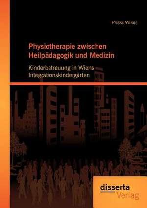 Physiotherapie Zwischen Heilp Dagogik Und Medizin