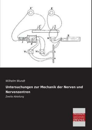 Untersuchungen zur Mechanik der Nerven und Nervenzentren de Wilhelm Wundt