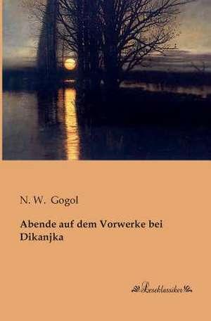 Abende auf dem Vorwerke bei Dikanjka de N. W. Gogol