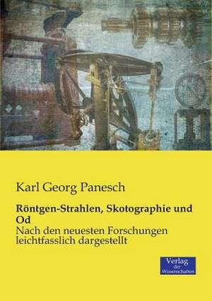 Roentgen-Strahlen, Skotographie und Od