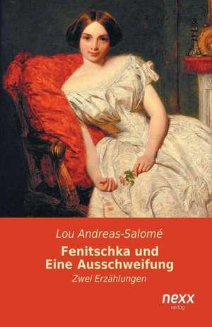 Fenitschka und Eine Ausschweifung de Lou Andreas-Salomé