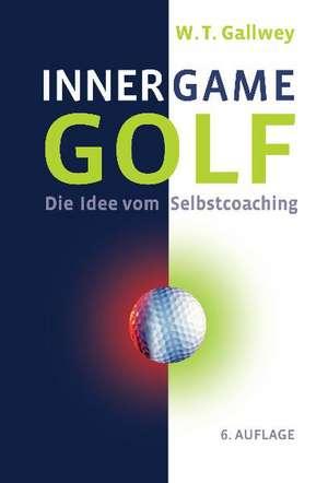 Inner Game Golf de W. Timothy Gallwey