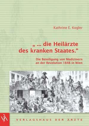 ,, ... die Heilaerzte des kranken Staates.''