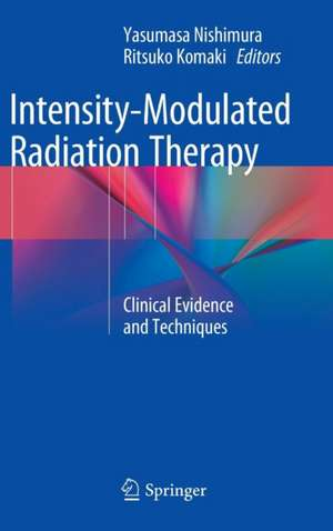 Intensity-Modulated Radiation Therapy: Clinical Evidence and Techniques de Yasumasa Nishimura