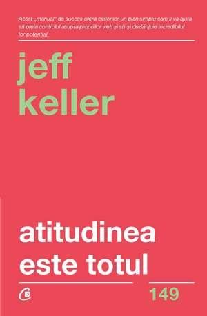 Atitudinea este totul. Ediția a V-a de Jeff Keller