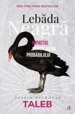 Lebăda neagră. Ediția a -III-a revizuită de Nassim Nicholas Taleb