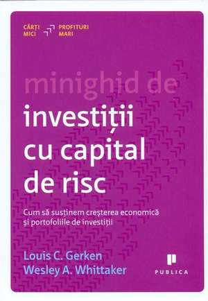 Minighid de investitii cu capital de risc de Louis C. Gerken