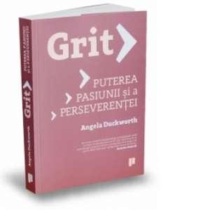 Grit: Puterea pasiunii şi a perseverenţei de Angela Duckworth