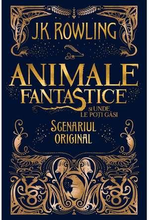 Animale Fantastice și unde le poți găsi de J. K. Rowling