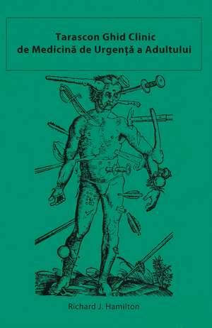 Tarascon Ghid Clinic de Medicină de Urgență Adultului de Richard J. Hamilton