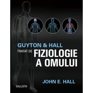 Guyton & Hall Tratat de fiziologie a omului de Guyton & Hall