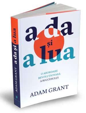 A da și a lua de Adam Grant