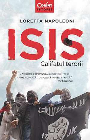 ISIS. Califatul terorii de Loretta Napoleoni