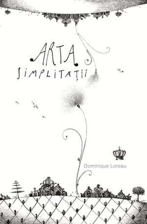 Arta simplităţii de Dominique Loreau