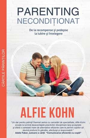 Parenting necondiționat de Alfie Kohn