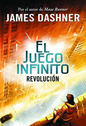 Revolucion (El Juego Infinito 2) / The Rule of Thoughts (the Mortality Doctrine, Book Two) de James Dashner