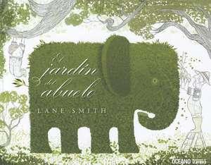 El Jardin del Abuelo = Grandpa Green de Lane Smith