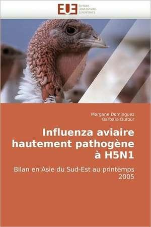 Influenza Aviaire Hautement Pathogene a H5n1