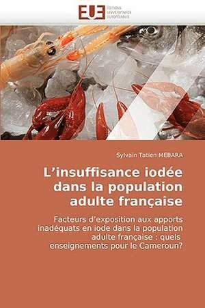 L''Insuffisance Iodee Dans La Population Adulte Francaise