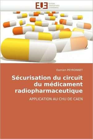 Securisation Du Circuit Du Medicament Radiopharmaceutique