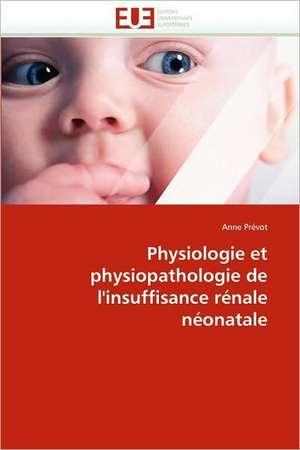 Physiologie Et Physiopathologie de L'Insuffisance Renale Neonatale
