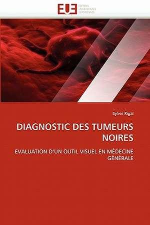 Diagnostic Des Tumeurs Noires