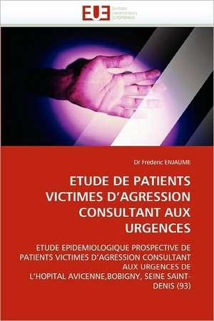 Etude de Patients Victimes D'Agression Consultant Aux Urgences