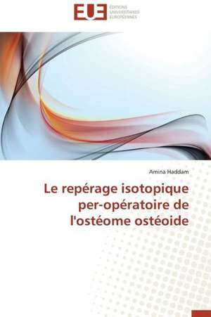 Le Reperage Isotopique Per-Operatoire de L'Osteome Osteoide