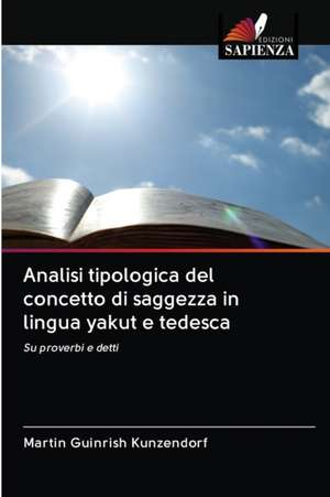 Analisi tipologica del concetto di saggezza in lingua yakut e tedesca de Martin Guinrish Kunzendorf