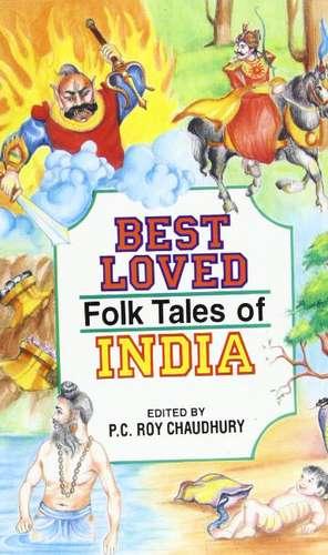 Best Loved Folk Tales of India de P.C.Roy Chaudhury