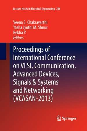 Proceedings of International Conference on VLSI, Communication, Advanced Devices, Signals & Systems and Networking (VCASAN-2013) de Veena S. Chakravarthi